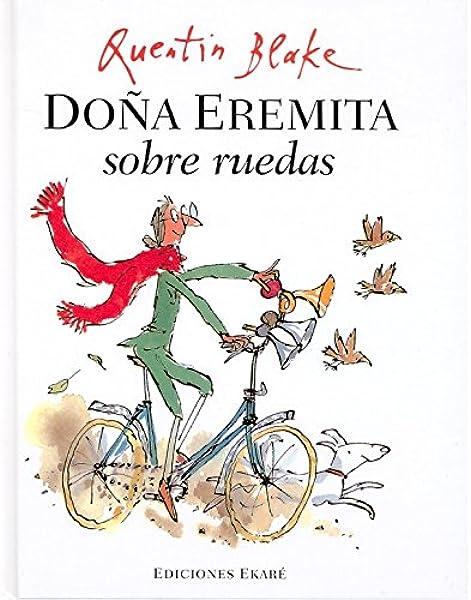 Doña Eremita sobre ruedas (Bosque de libros): Amazon.es: Quentin ...