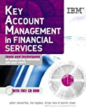 Key Account Management in Financial Services, Peter Cheverton and Bryan Foss, 0749441879