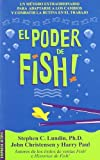 img - for El Poder de Fish! (Fish Sticks) (Spanish Edition) by Stephen C. Lundin (2004-04-01) book / textbook / text book