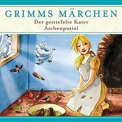 Der gestiefelte Kater/ Aschenputtel (Grimms Märchen)