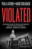 Image of Violated: Exposing Rape at Baylor University amid College Football's Sexual Assault Crisis