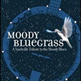 : Moody Bluegrass: Nashville Tribute to Moody Blues