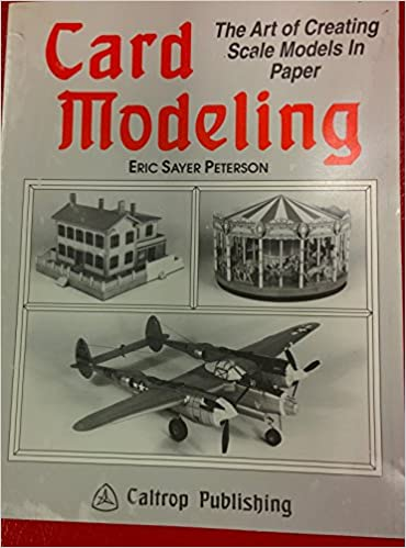 Card Modeling: The Art of Creating Scale Models in Paper: Amazon co