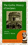 Gothic History of Jordanes by Jordanes. (Evolution Publishing,2006) [Paperback]