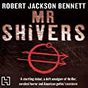 Mr Shivers Audiobook by Robert Jackson Bennett Narrated by Jeff Harding