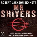 Mr Shivers   Robert Jackson Bennett