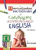 The American Sandbox Dictionary of Childrens Mispronounced English, Alvin Zamudio, 1933370637