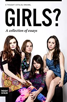 Girls? A collection of essays by [Georgopulos, Stephanie]
