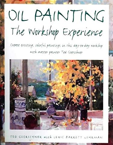 Oil Painting: The Workshop Experience - Alpine Oil