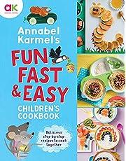 Annabel Karmel's Fun, Fast and Easy Children's Cookbook