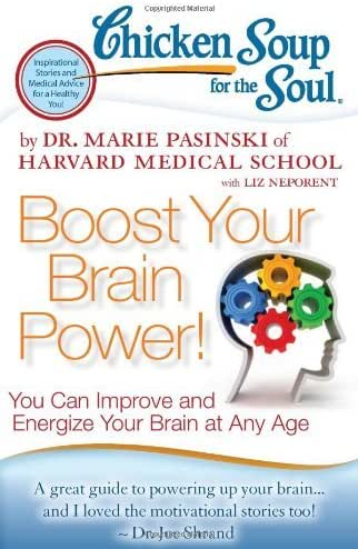 Chicken Soup for the Soul: Boost Your Brain Power!: You Can Improve and Energize Your Brain at Any Age (Chicken Soup for the Soul (Quality Paper)) (Paperback) - Common