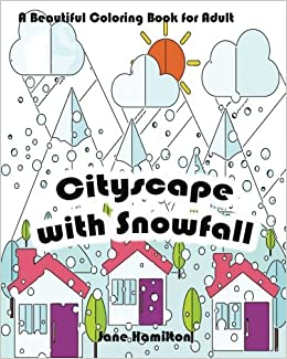 Amazon Cityscape With Snowfall A Beautiful Coloring Book For Adult Activity 9781540747549 Jane Hamilton Books