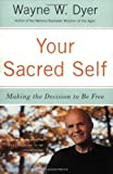 Your Sacred Self, Wayne W. Dyer, 0060935839