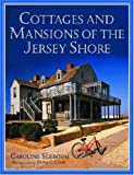 Cottages and Mansions of the Jersey Shore, Caroline Seebohm and Peter C. Cook, 081354016X