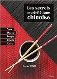 Les secrets de la diététique chinoise - Santé, minceur, énergie, saveur