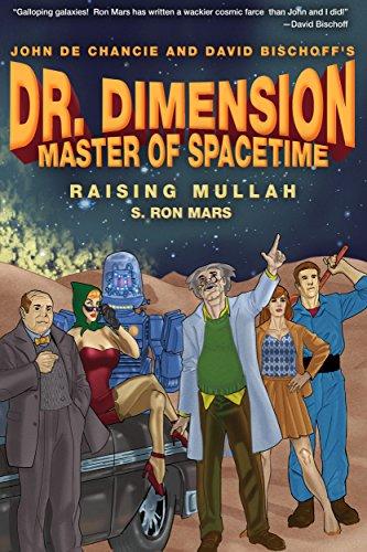 Raising Mullah: Dr. Dimension Master of Spacetime