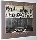 American Classroom, Anne Wilkes Tucker, 0893813389