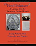 img - for The Hoof Balancer: A Unique Tool for Balancing Equine Hooves book / textbook / text book