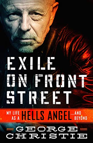 Book cover from Exile on Front Street: My Life as a Hells Angel . . .  and Beyond by George Christie