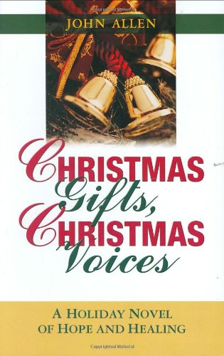 Download Christmas Gifts, Christmas Voices: A Holiday Novel of Hope and Healing ebook