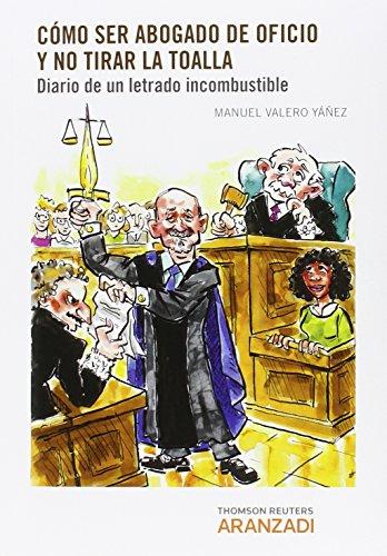Descargar Libro Cómo Ser Abogado De Oficio Y No Tirar La Toalla Manuel Valero Yáñez