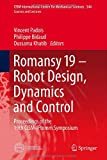 Romansy 19 - Robot Design, Dynamics and Control : Proceedings of the 19th CISM-IFtomm Symposium, , 3709113784