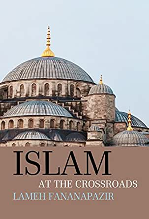 Islam at the crossroads kindle edition by lameh fananapazir print list price 4895 fandeluxe Image collections