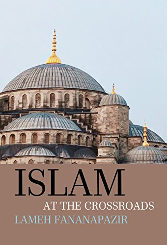 Islam at the crossroads kindle edition by lameh fananapazir islam at the crossroads by fananapazir lameh fandeluxe Choice Image