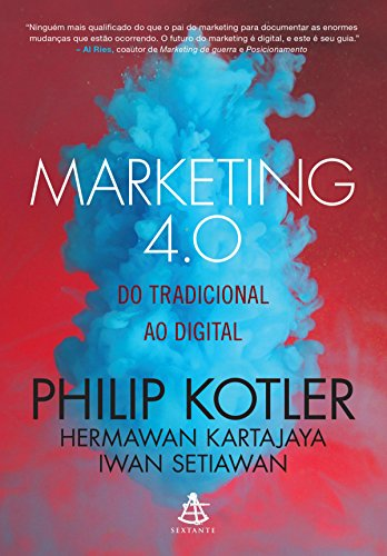 "Capa do livro ""Marketing 4.0: Do tradicional ao digital"" de Philip Kotler, Hermawan Kartajaya e Iwan Setiawan."