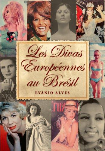 Les Divas Européennes au Brésil (French Edition)