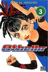 Othello, tome 3  par Satomi Ikezawa