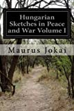 img - for Hungarian Sketches in Peace and War Volume I book / textbook / text book