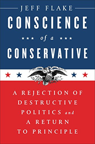 Book cover from Conscience of a Conservative: A Rejection of Destructive Politics and a Return to Principleby Jeff Flake