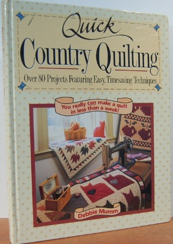 - Quick Country Quilting: Over 80 Projects Featuring Easy Timesaving Techniques