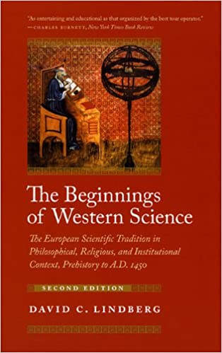 the-beginnings-of-western-science-the-european-scientific-tradition-in-philosophical-religious-and-institutional-context-prehistory-to-a-d-1450