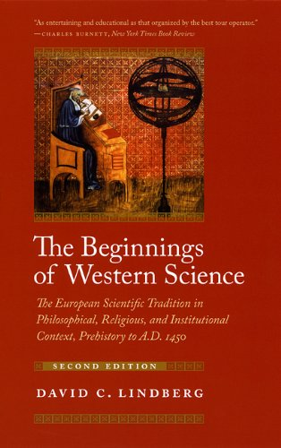 The Beginnings of Western Science: The European Scientific Tradition in Philosophical, Religious, and Institutional Context, Prehistory to A.D. 1450, Second Edition
