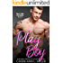 Play Boy (Blue Collar Bachelors Book 2)