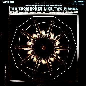 Pete Rugolo and His Orchestra: Ten Trombones Like Two Pianos - Theme From