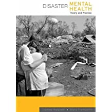 Disaster Mental Health: Theory and Practice (Crisis Intervention)