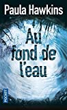au fond de l eau into the water french edition