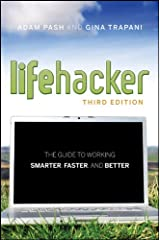 Lifehacker: The Guide to Working Smarter, Faster, and Better Paperback