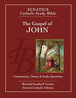 Ignatius Catholic Study Bible: The Gospel of John: 2 by [Hahn, Scott, Mitch, Curtis]