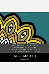 resonant eyes volume four: even more mandalas and geometry for coloring (Volume 4) by anji marth (2015-10-13)