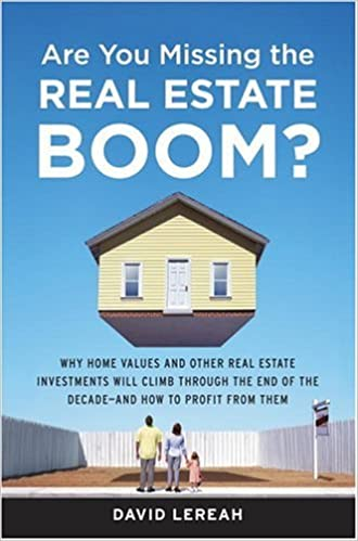 Are You Missing the Real Estate Boom?: The Boom Will Not Bust and
