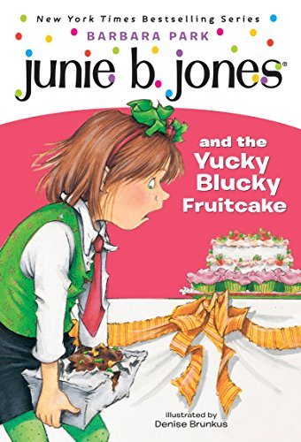 Junie B. Jones and the Yucky Blucky Fruitcake (Junie B. Jones, No. 5) (Cakes Childrens Christmas)