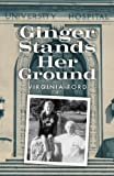 img - for Ginger Stands Her Ground: A Memoir of Faith, Family, and Polio book / textbook / text book
