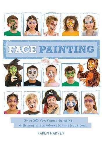 Cheek Face Painting Ideas Halloween (Face Painting: Over 30 faces to paint, with simple step-by-step)