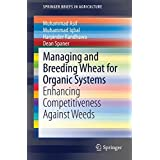 Managing and Breeding Wheat for Organic Systems: Enhancing Competitiveness Against Weeds