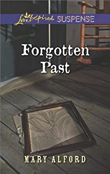 Forgotten Past (Love Inspired Suspense) by [Alford, Mary]