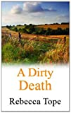 A Dirty Death, Rebecca Tope, 0749040084